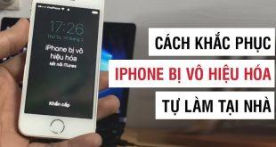 Các cách sửa lỗi iPhone bị vô hiệu hóa