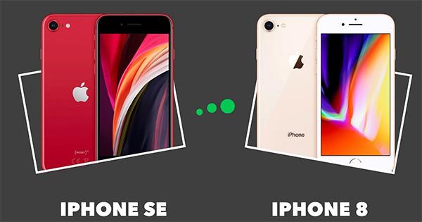 So sánh iPhone SE và iPhone 8