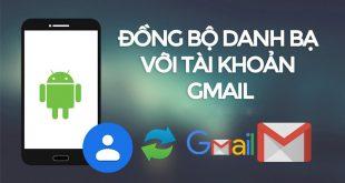 Hướng dẫn đồng bộ danh bạ điện thoại lên Gmail